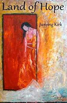 The Land of Hope (Journey to the West Book 3) by [Kirk, Junying]