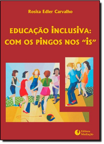 EDUCAÇÃO INCLUSIVA: COM OS PINGOS NOS