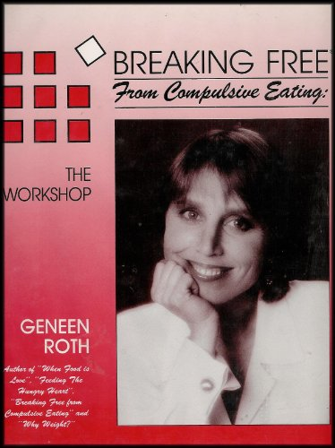 Breaking Free From Compulsive Eating: The Workshop (Taped Presentation of a Full Length Breaking Free Workshop) [4 Audio Cassettes]