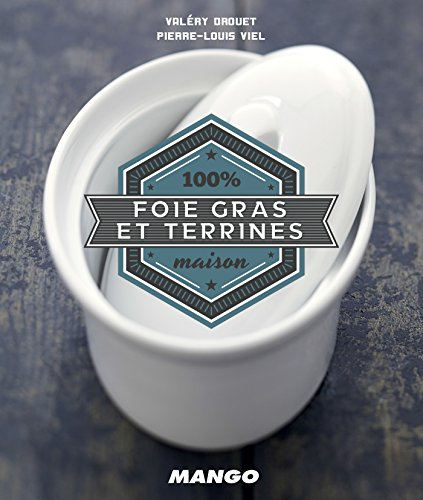 Cook It Yourself  Foie Gras et Terrines French Edition
