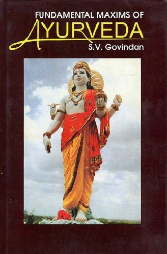 Fundamental Maxims of Ayurveda by S. V. Govindan (2003-01-01)