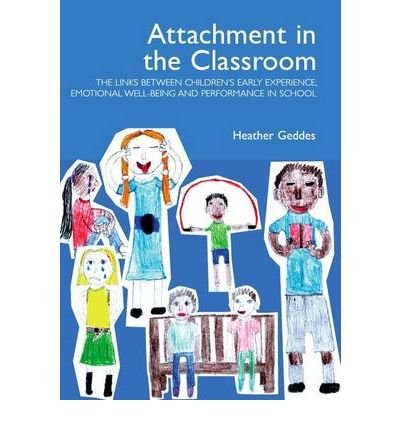 Read Online [(Attachment in the Classroom: A Practical Guide for Schools)] [Author: Heather Geddes] published on (January, 2006) ebook