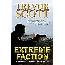Extreme Faction (A Jake Adams International Espionage Thriller Series Book 2)