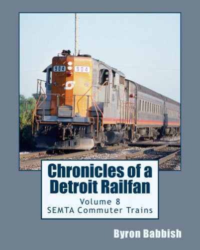 - Chronicles of a Detroit Railfan Volume 8