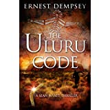 The Uluru Code: A Sean Wyatt Thriller (Sean Wyatt Adventure Thrillers Book 10)