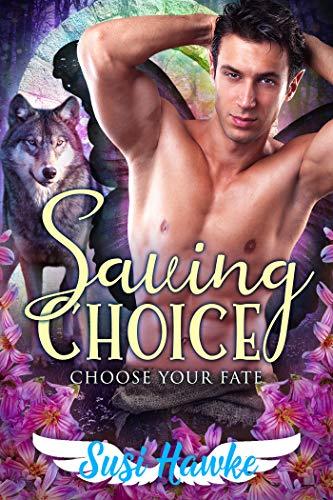 Saving Choice (Choose Your Fate Book 2)