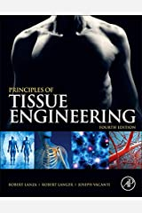 Principles of Tissue Engineering, 4th Edition Hardcover