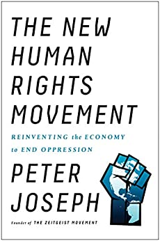 The New Human Rights Movement: Reinventing the Economy to End Oppression por [Joseph, Peter]
