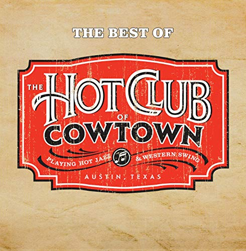 The Best Of The Hot Club Of Cowtown (The Best Club Music)