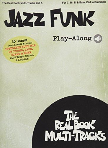 Funk Music Book - Jazz Funk Play-Along: Real Book Multi-Tracks Volume 5 (The Real Book Multi-Tracks)