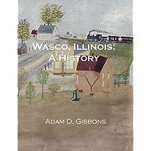Wasco, Illinois: A History