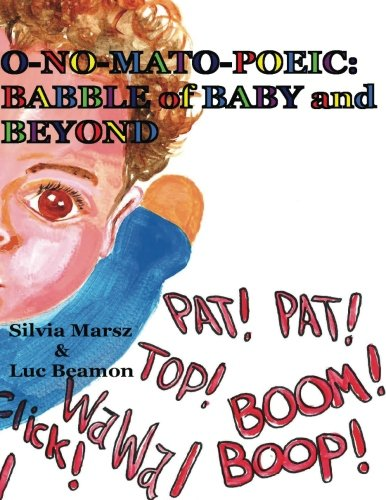 O-NO-MATO-POEIC: BABBLE of BABY and BEYOND