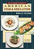 The Complete Cookbook of American Fish and Shellfish, John F. Nicolas, 0471288861