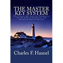 The Master Key System: The Classic that Laid the Foundation for the Laws of Attraction and the Seven Laws of Success (Studies in Macroeconomic History)