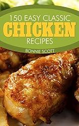 150 Easy Classic Chicken Recipes (English Edition)