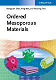 Ordered Mesoporous Materials, Dongyuan Zhao and Ying Wan, 3527326359