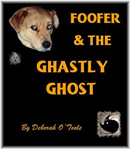 Foofer & the Ghastly Ghost (Short Tales Book 10)