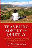 Traveling Softly and Quietly, Nithin Coca, 1497425492