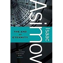 The End of Eternity: A Novel