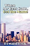 When My Boss Calls, Get the Name, Howard Berk, 0595473555