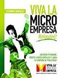 Viva la Micro Empresa Reloaded: ¡Recarga tu imagen, súbete a redes sociales y lanza tu campaña de publicidad! (Spanish Edition)
