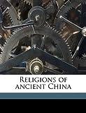 Religions of Ancient Chin, Herbert Allen Giles, 1176187686