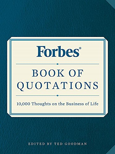 Forbes Book of Quotations: 10,000 Thoughts on the Business of Life (Best Quotation Of The Day)