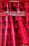 L'homme de verre: Esthétiques benjaminiennes par Déotte