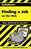 Finding a Job on the Web, Cliffs Notes Staff, 0764585479