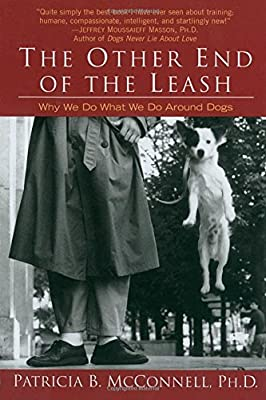 The Other End of the Leash: Why We Do What We Do Around Dogs from Ballantine Books