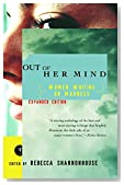 Out of Her Mind: Women Writing on Madness (Modern Library (Paperback))