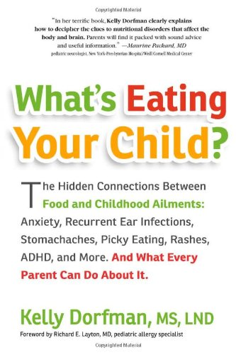 Read Online What's Eating Your Child?: The Hidden Connection Between Food and Childhood Ailments PDF