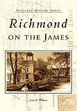 Richmond on the James, Louis Manarin, 0738513849