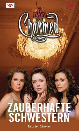 Charmed, Zauberhafte Schwestern, Bd. 55: Tanz der Dämonen