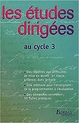 LES ETUDES DIRIGEES AU CYC 3    (Ancienne Edition)