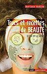 Trucs et recettes de beauté : ce que dit la science par Rodino