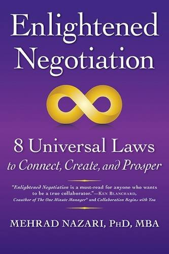 Download Enlightened Negotiation™: 8 Universal Laws to Connect, Create, and Prosper pdf