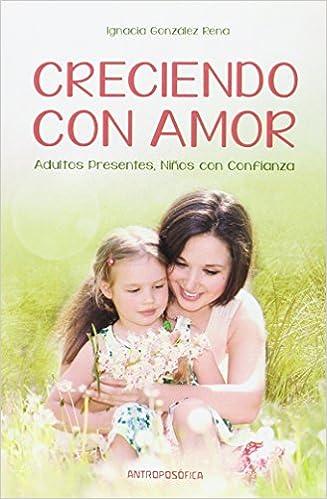 Book Creciendo con amor: adultos presentes, niños con confianza