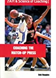 Coaching the Match-Up Press, Bob Huggins, 1585181730