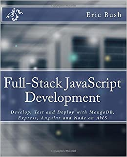 Buy Full Stack JavaScript Development Develop Test And Deploy With Mongodb Express Angular Node On Aws Book Online At Low Prices In India