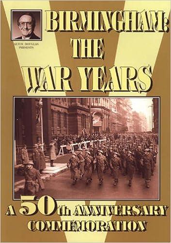 Book Birmingham: The War Years: A 50th Anniversary Commemoration Alton Douglas Presents