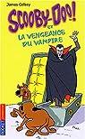 Scooby-Doo, tome 4 : Scooby-Doo et la Vengeance du vampire par Gelsey