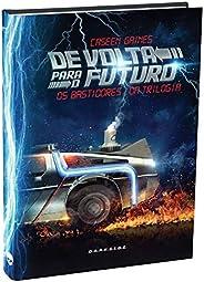 De Volta Para o Futuro - Os Bastidores da Trilogia: O futuro é agora!