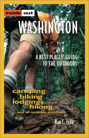 Inside Out Washington: A Best Placesš Guide to the Outdoors, 2nd Edition