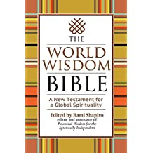 The World Wisdom Bible: A New Testament for a Global Spirituality