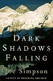 Dark Shadows Falling, Joe Simpson, 0898865492