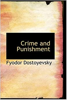 bringing experience into the pages of a book in fyodor dostoyevskys crime and punishment Crime and punishment by fyodor dostoevsky an experience which formed the we're featuring millions of their reader ratings on our book pages to help you find.