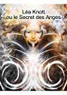 Léa Knott ou le Secret des Anges par almeras