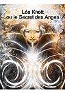 Léa Knott ou le Secret des Anges par Almeras