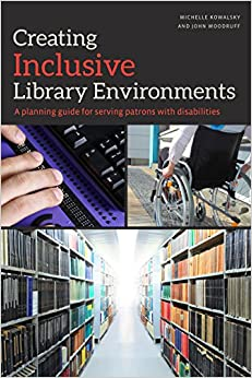 Creating Inclusive Library Environments: A Planning Guide For Serving Patrons With Disabilities Free Download